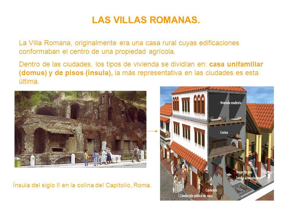 LAS VILLAS ROMANAS. La Villa Romana, originalmente era una casa rural cuyas edificaciones conformaban el centro de una propiedad agrícola.