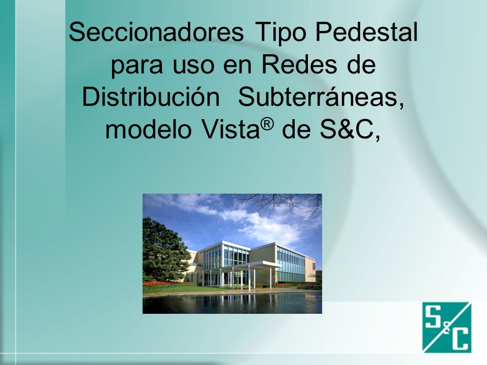 Seccionadores Tipo Pedestal para uso en Redes de Distribución Subterráneas, modelo Vista® de S&C,