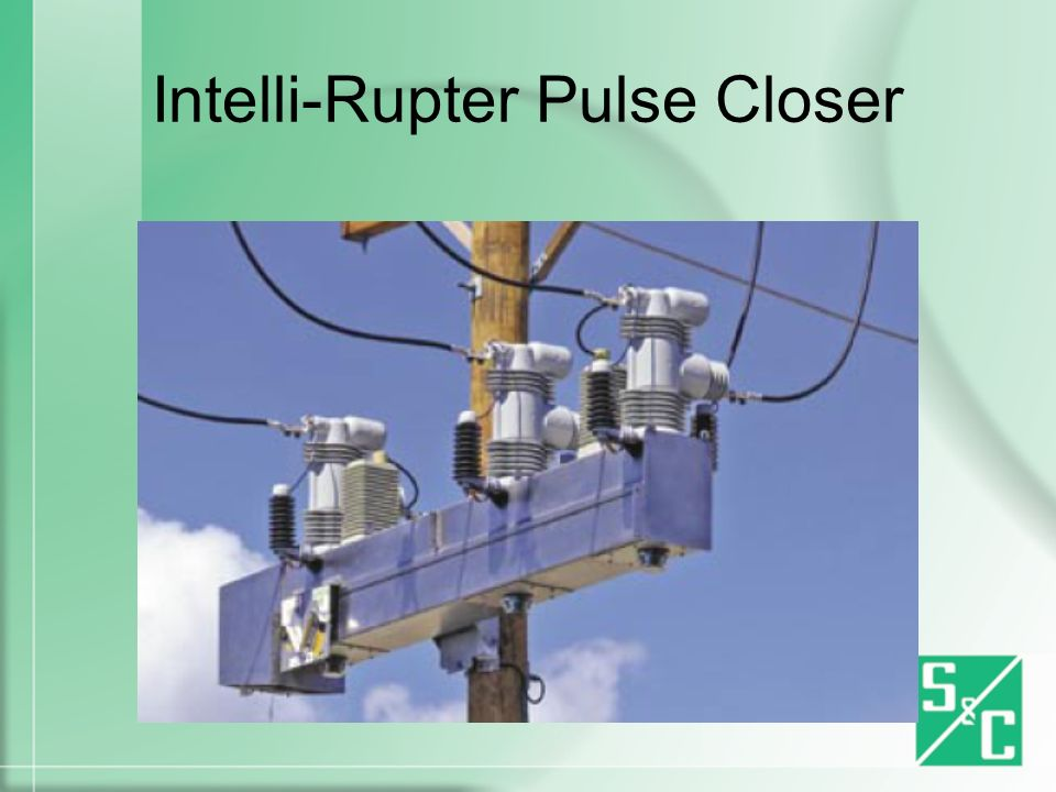 Intelli-Rupter Pulse Closer