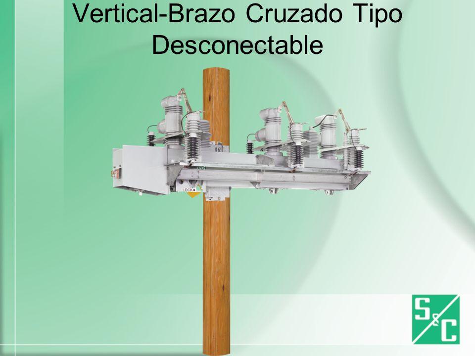 Vertical-Brazo Cruzado Tipo Desconectable