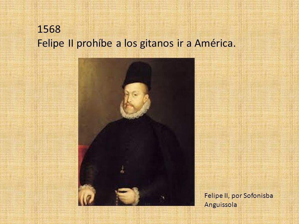 Felipe II prohíbe a los gitanos ir a América.