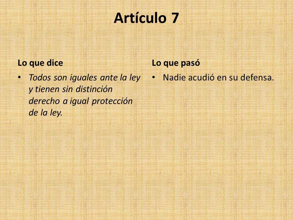 Artículo 7 Lo que dice Lo que pasó