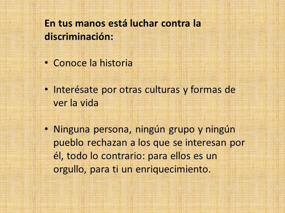 En tus manos está luchar contra la discriminación: