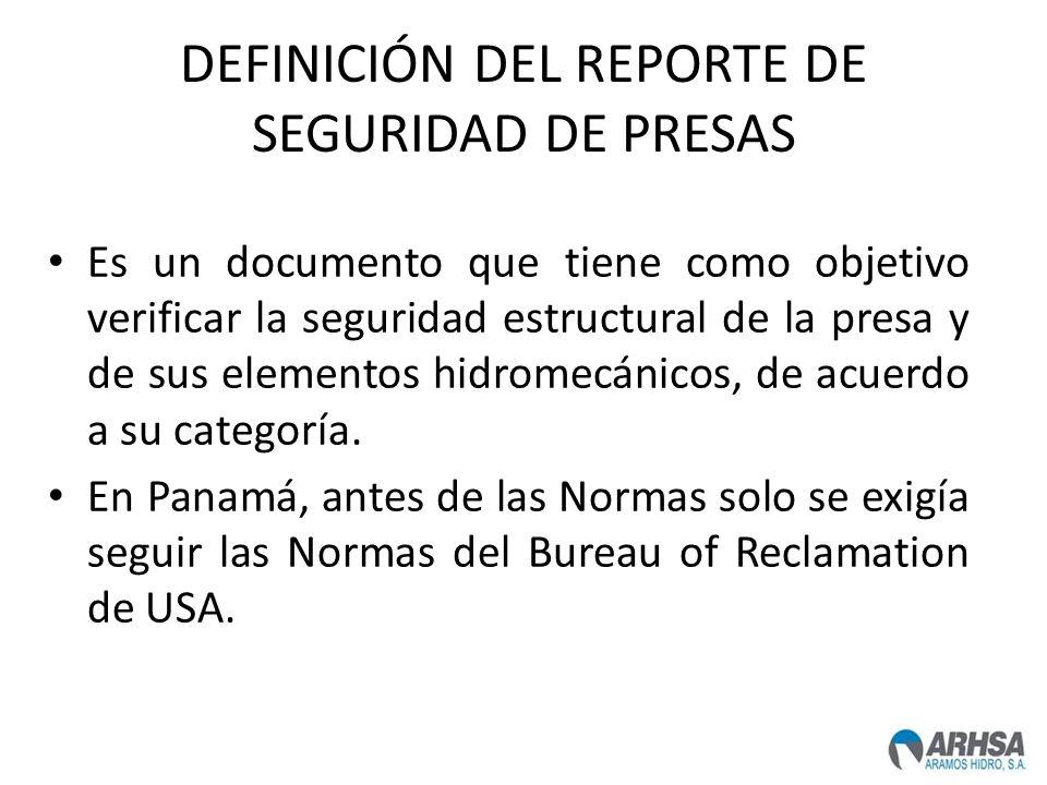 DEFINICIÓN DEL REPORTE DE SEGURIDAD DE PRESAS