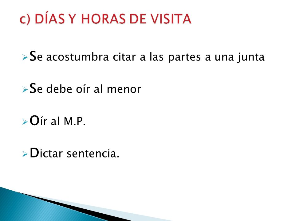 c) DÍAS Y HORAS DE VISITA