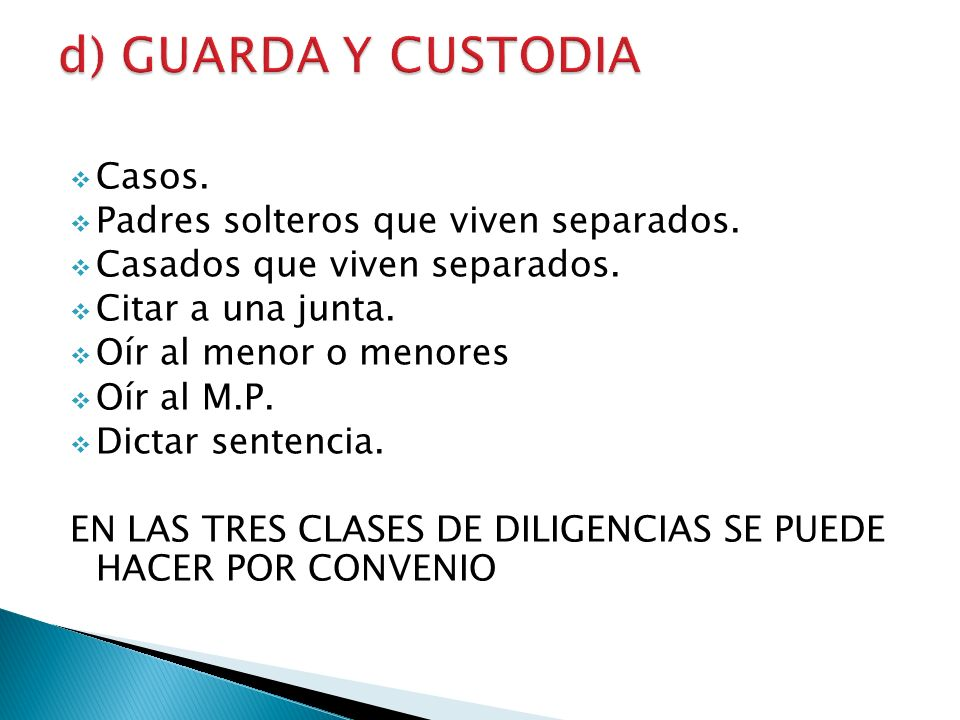 d) GUARDA Y CUSTODIA Casos. Padres solteros que viven separados.