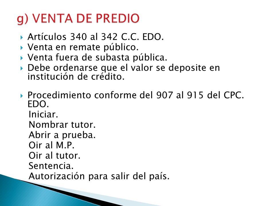 g) VENTA DE PREDIO Artículos 340 al 342 C.C. EDO.