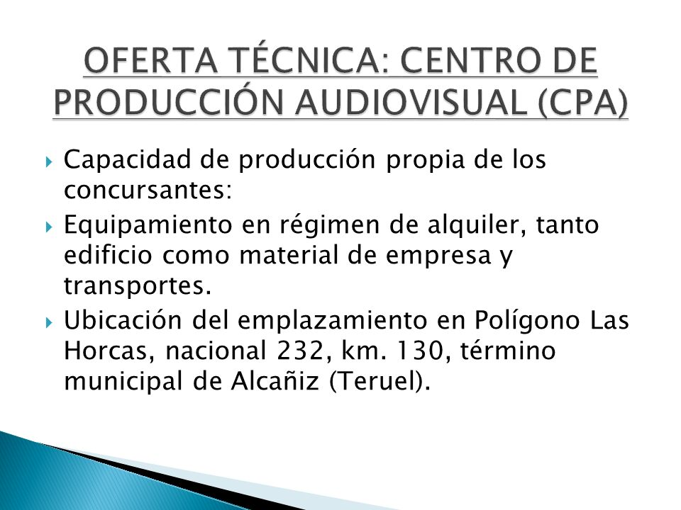 OFERTA TÉCNICA: CENTRO DE PRODUCCIÓN AUDIOVISUAL (CPA)