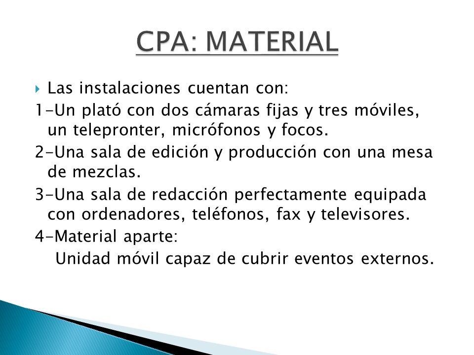 CPA: MATERIAL Las instalaciones cuentan con:
