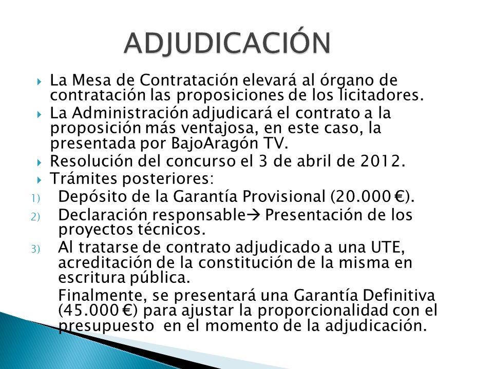 ADJUDICACIÓN La Mesa de Contratación elevará al órgano de contratación las proposiciones de los licitadores.