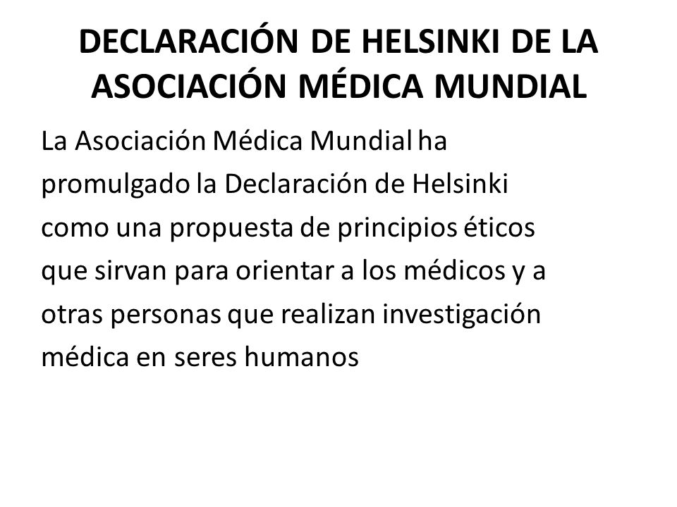 DECLARACIÓN DE HELSINKI DE LA ASOCIACIÓN MÉDICA MUNDIAL
