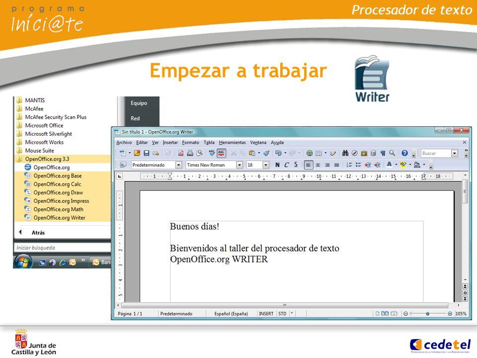 Empezar a trabajar Procesador de texto ABRIR EL PROGRAMA