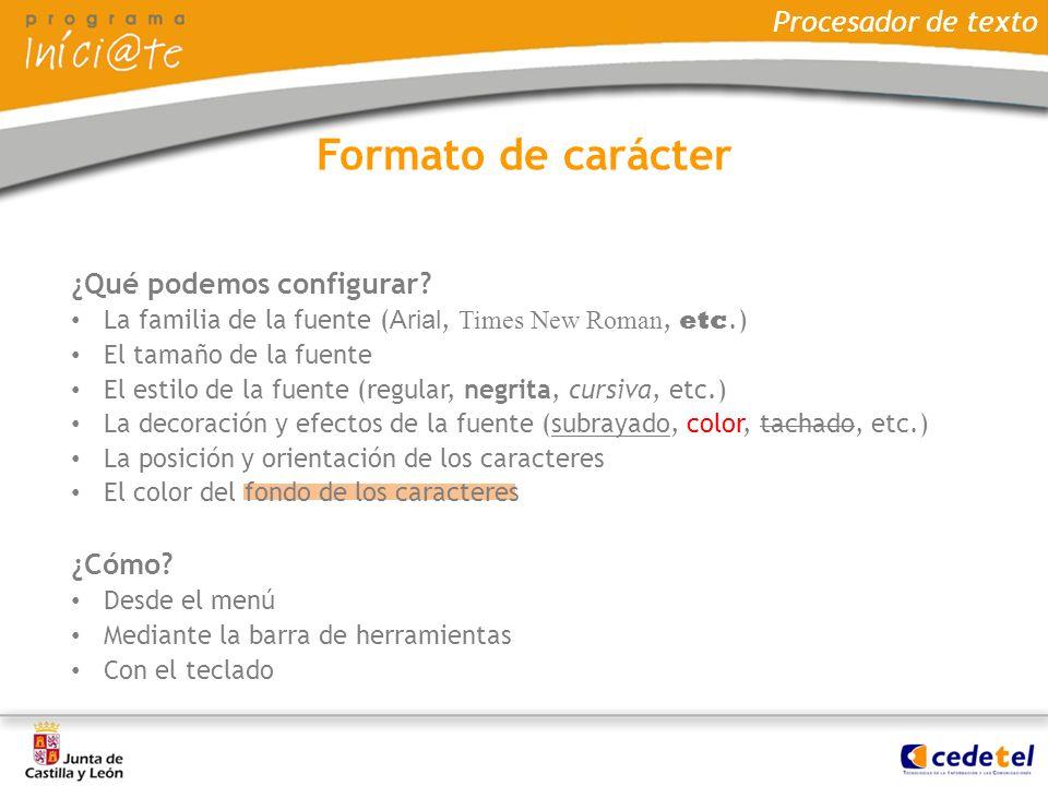 Formato de carácter Procesador de texto ¿Qué podemos configurar