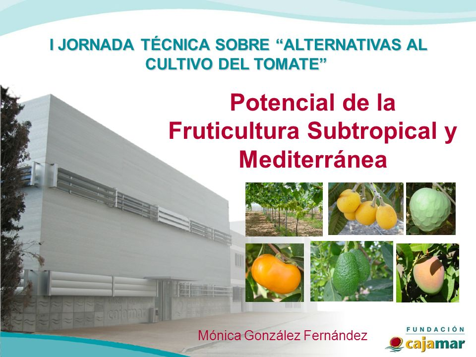 Potencial de la Fruticultura Subtropical y Mediterránea