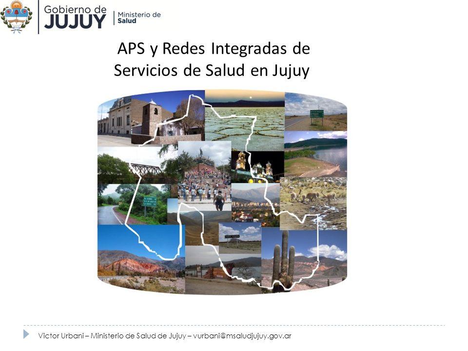 APS y Redes Integradas de Servicios de Salud en Jujuy