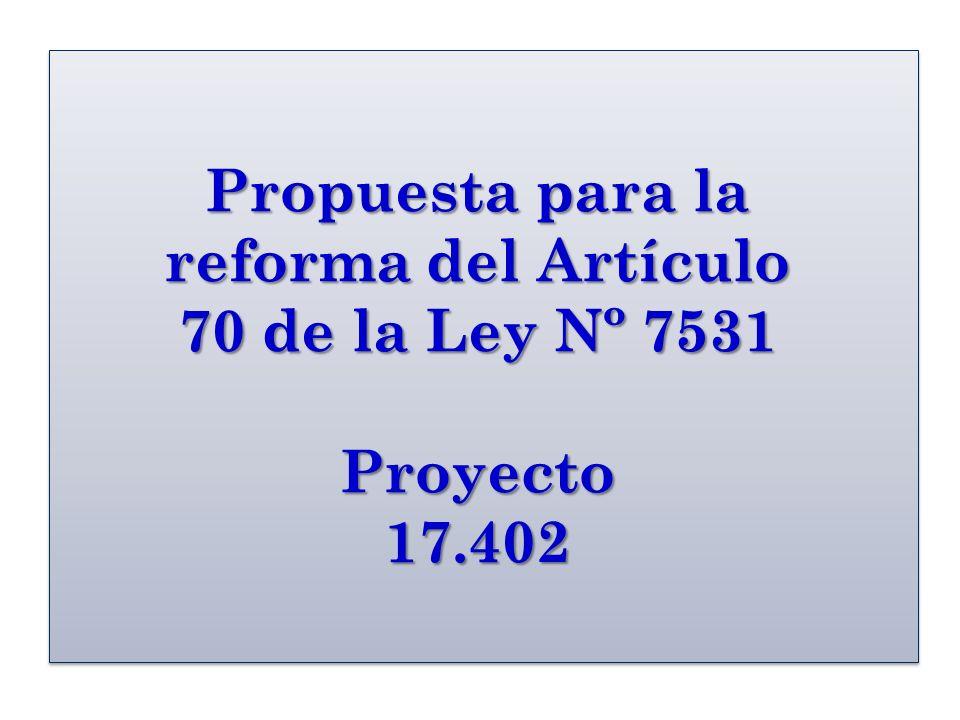 Propuesta para la reforma del Artículo 70 de la Ley Nº 7531