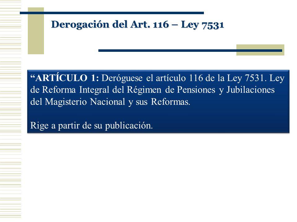 Derogación del Art. 116 – Ley 7531