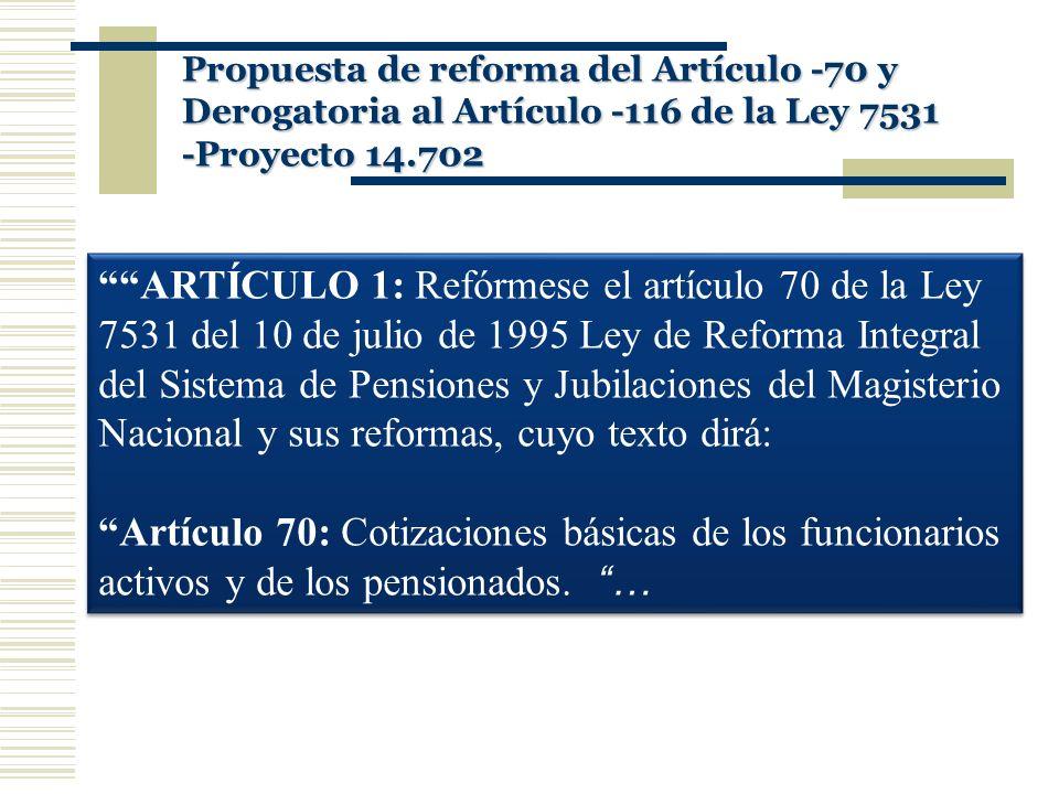 Propuesta de reforma del Artículo -70 y Derogatoria al Artículo -116 de la Ley 7531