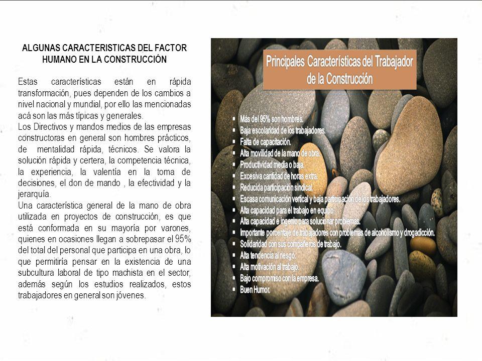 ALGUNAS CARACTERISTICAS DEL FACTOR HUMANO EN LA CONSTRUCCIÓN