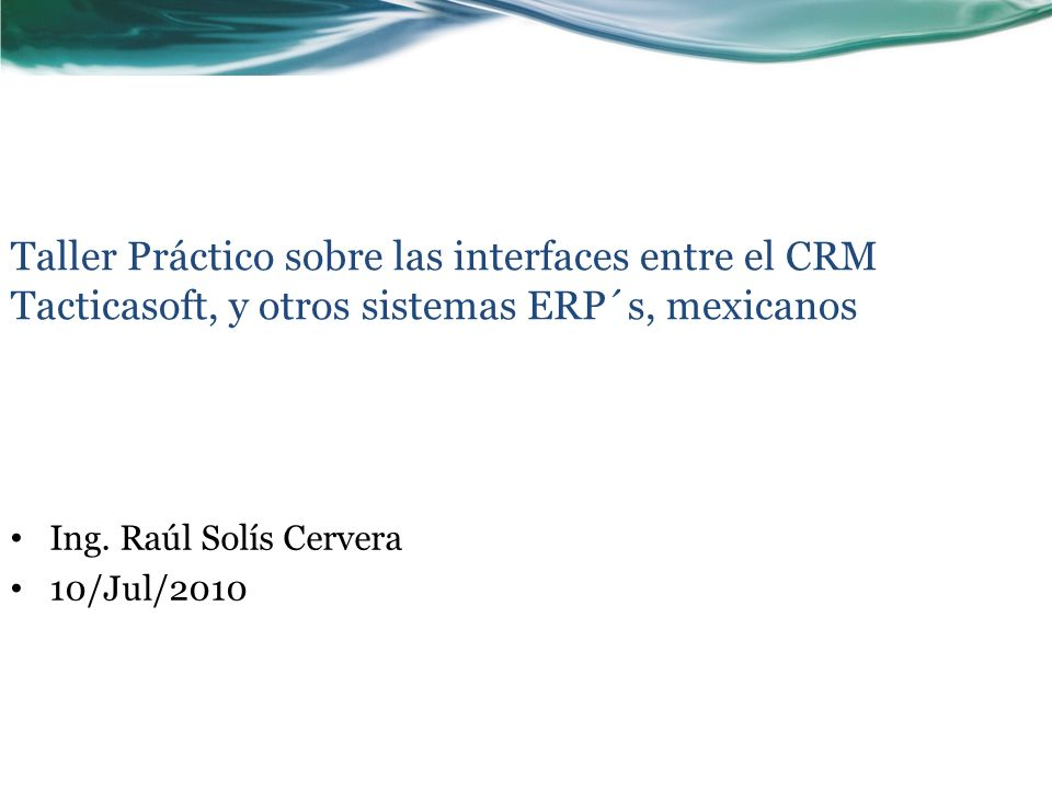 Ing. Raúl Solís Cervera 10/Jul/2010