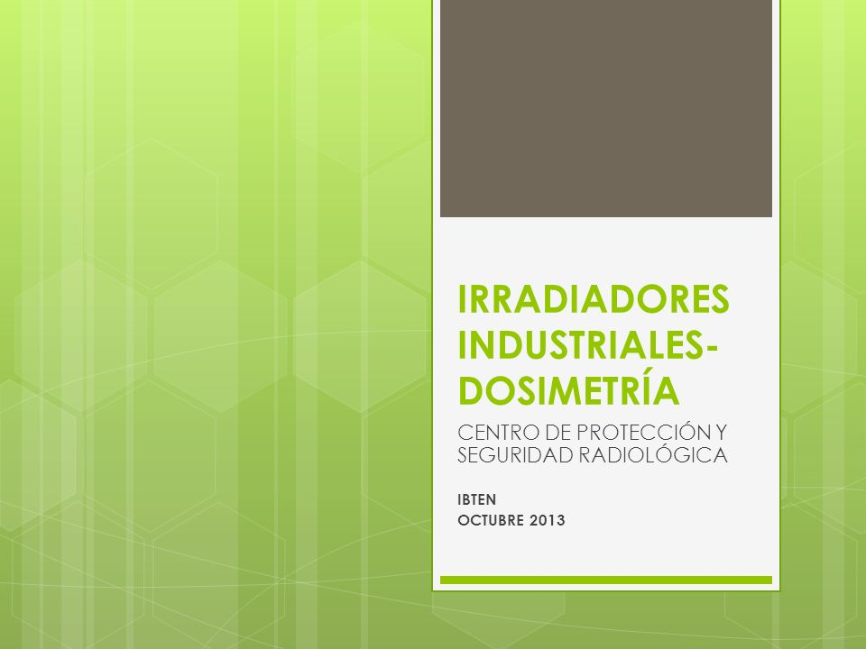 IRRADIADORES INDUSTRIALES- DOSIMETRÍA