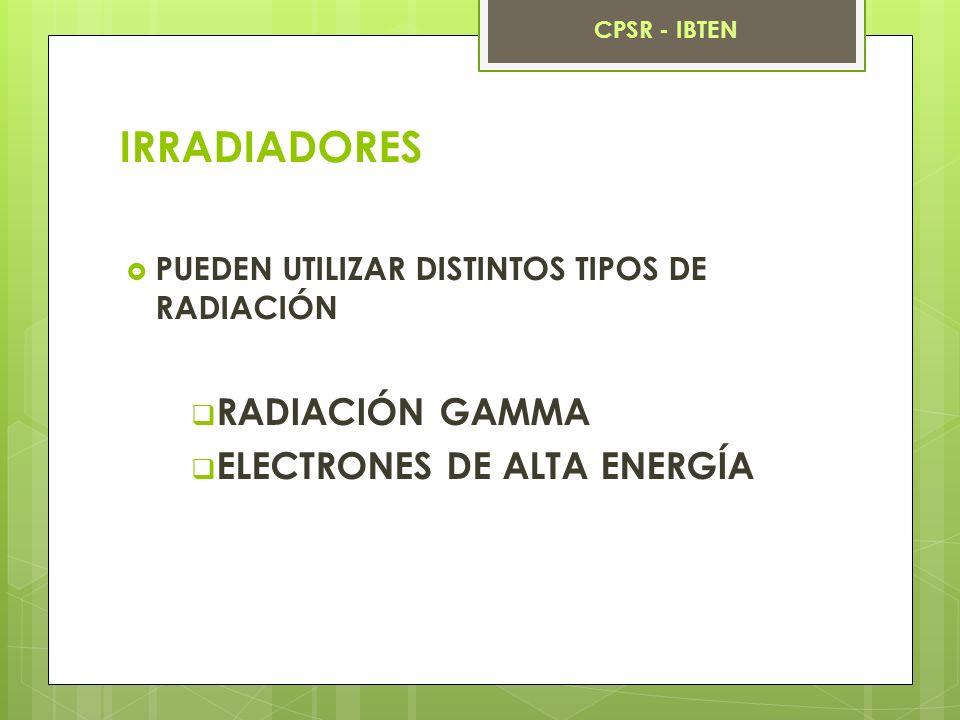IRRADIADORES RADIACIÓN GAMMA ELECTRONES DE ALTA ENERGÍA