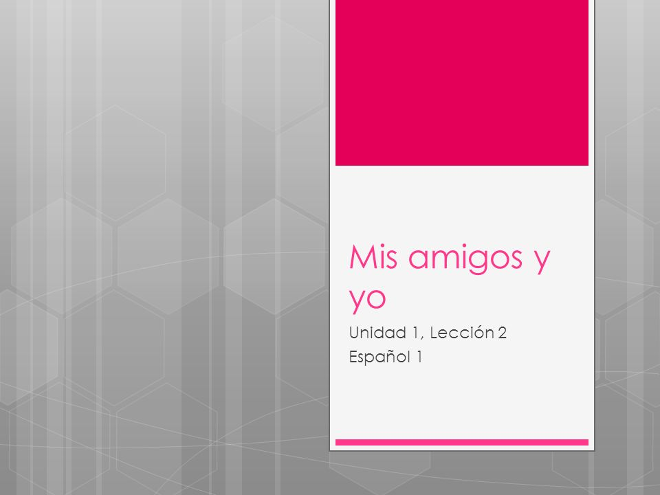 Unidad 1, Lección 2 Español 1