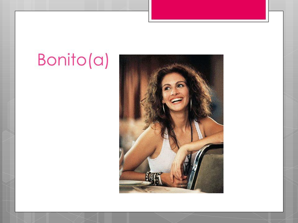 Bonito(a)