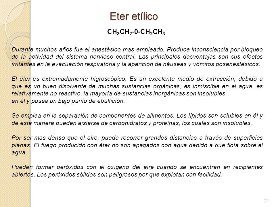 Eter etílico CH3CH2-0-CH2CH3.