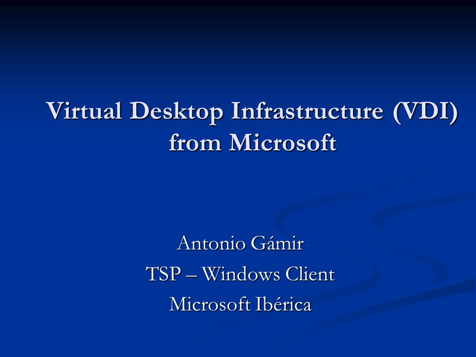 Virtual Desktop Infrastructure (VDI) from Microsoft