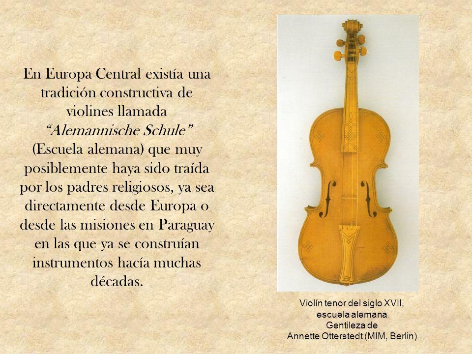 En Europa Central existía una tradición constructiva de violines llamada Alemannische Schule (Escuela alemana) que muy posiblemente haya sido traída por los padres religiosos, ya sea directamente desde Europa o desde las misiones en Paraguay en las que ya se construían instrumentos hacía muchas décadas.