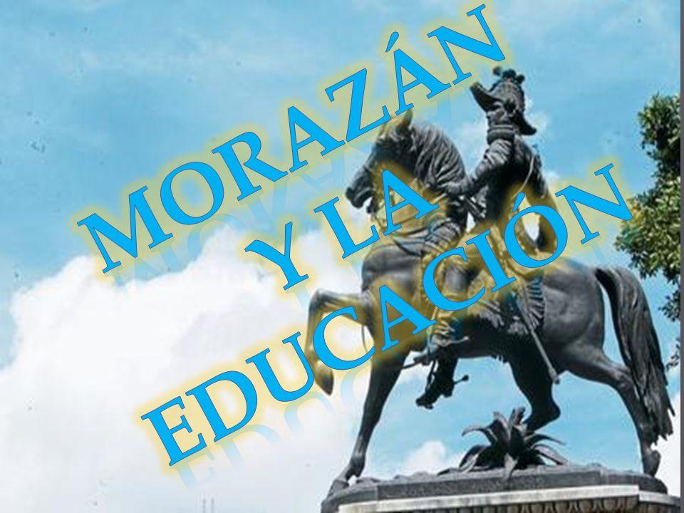 MORAZÁN y la educación