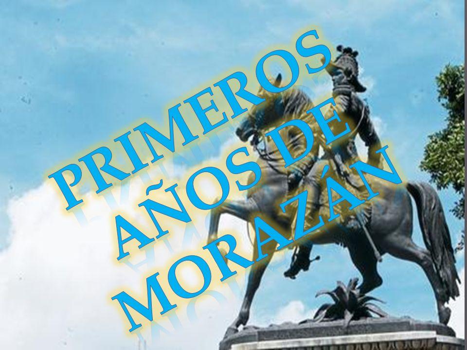 PRIMEROS AÑOS DE MORAZÁN