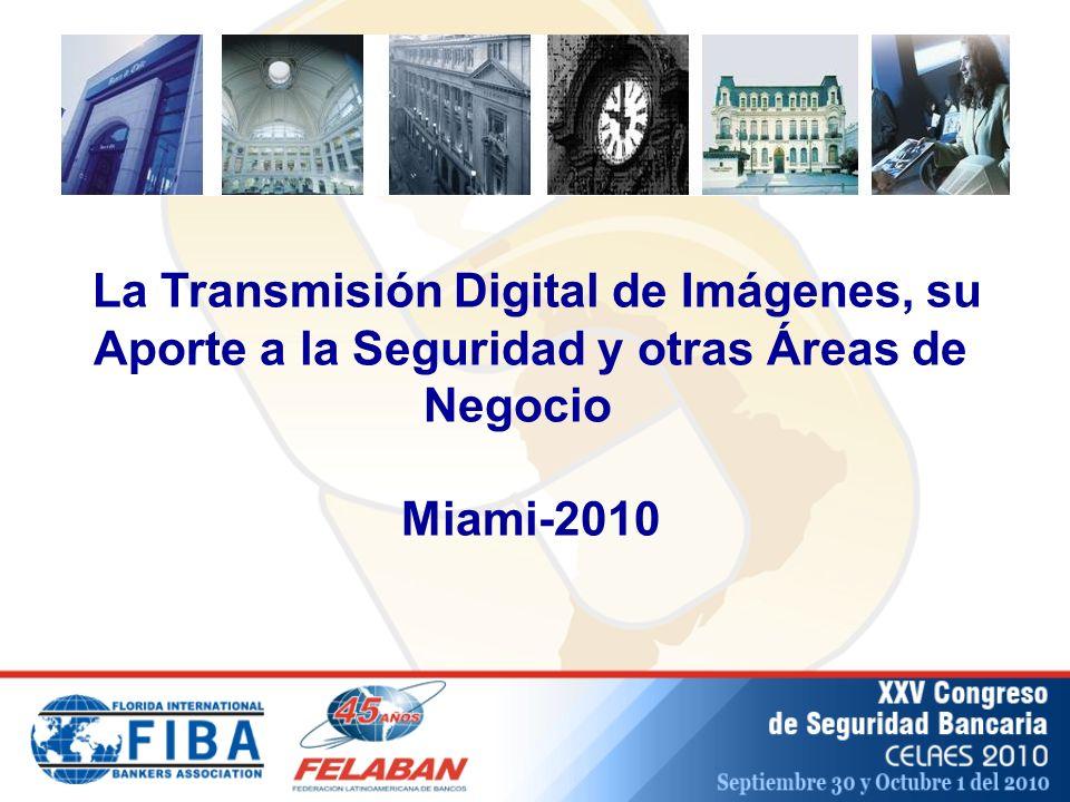 La Transmisión Digital de Imágenes, su Aporte a la Seguridad y otras Áreas de Negocio