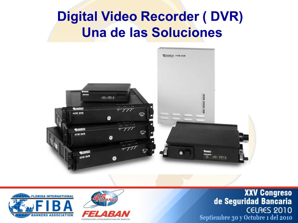 Digital Video Recorder ( DVR) Una de las Soluciones