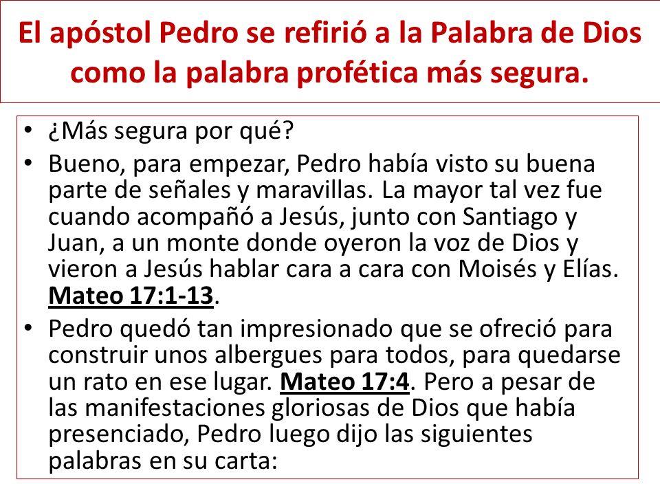 El apóstol Pedro se refirió a la Palabra de Dios como la palabra profética más segura.