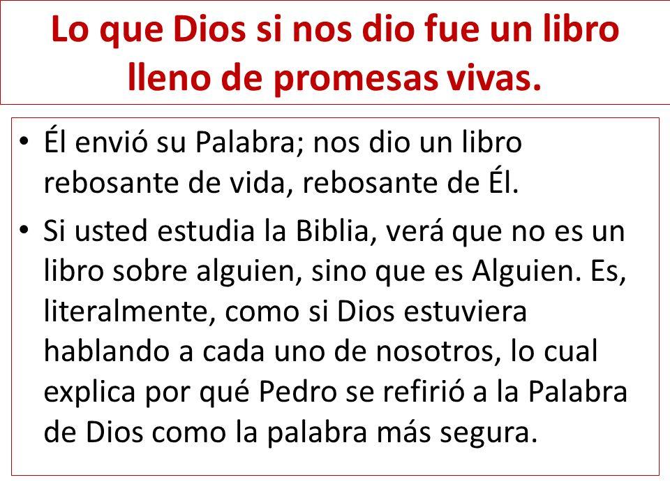 Lo que Dios si nos dio fue un libro lleno de promesas vivas.