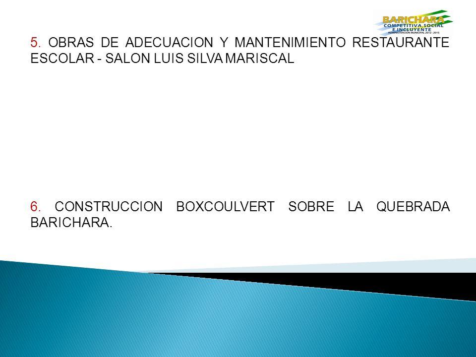 5. OBRAS DE ADECUACION Y MANTENIMIENTO RESTAURANTE ESCOLAR - SALON LUIS SILVA MARISCAL