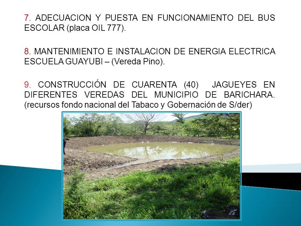 7. ADECUACION Y PUESTA EN FUNCIONAMIENTO DEL BUS ESCOLAR (placa OIL 777).