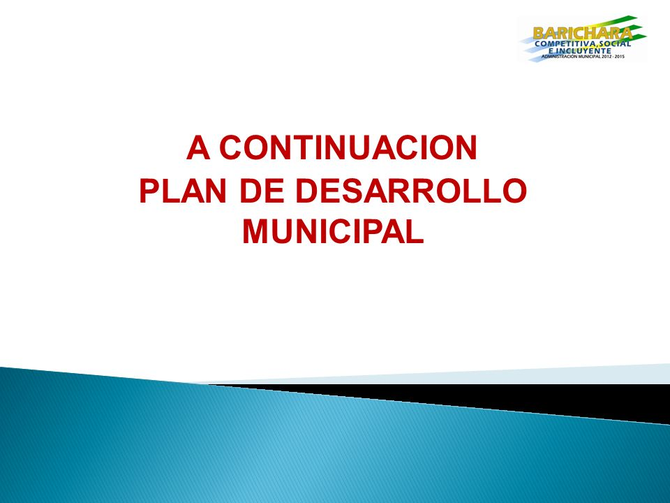 A CONTINUACION PLAN DE DESARROLLO MUNICIPAL