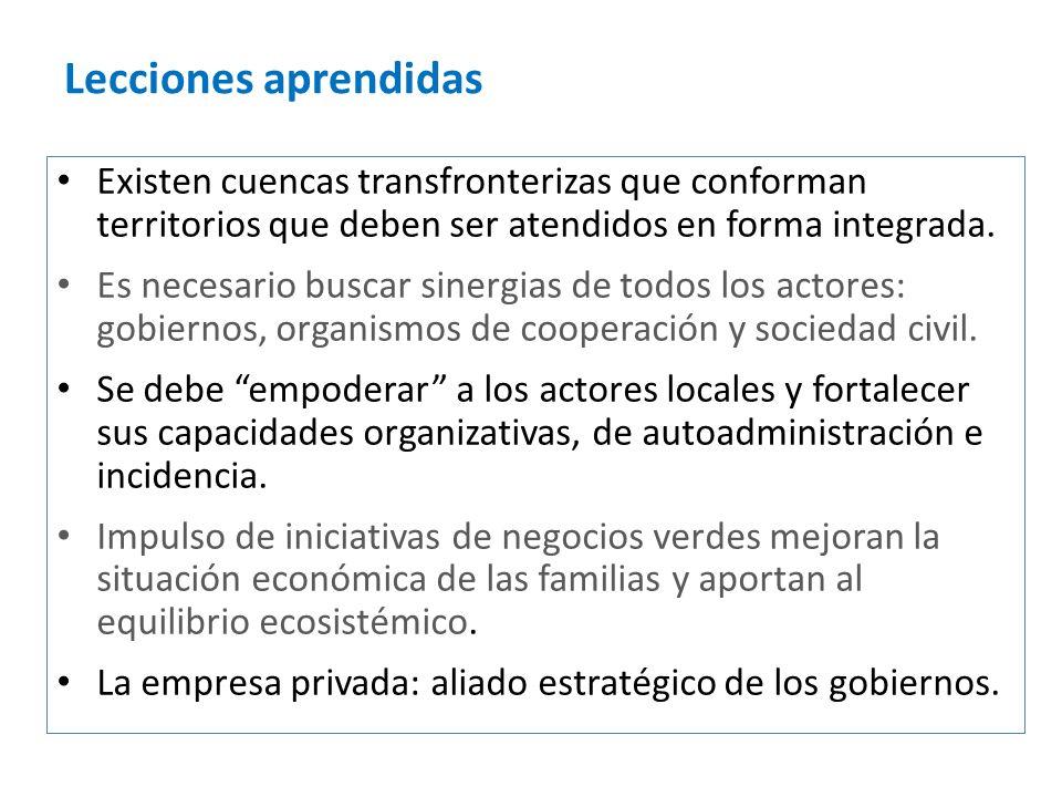 Lecciones aprendidasExisten cuencas transfronterizas que conforman territorios que deben ser atendidos en forma integrada.