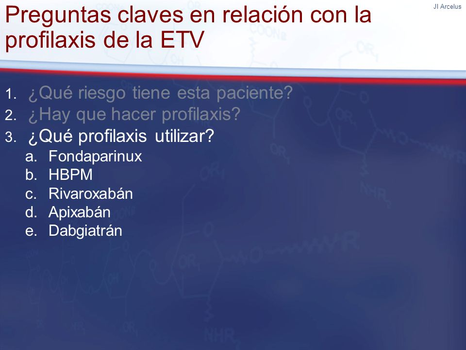 Preguntas claves en relación con la profilaxis de la ETV