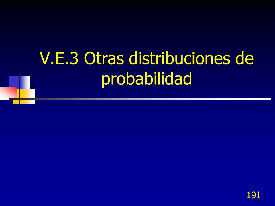 V.E.3 Otras distribuciones de probabilidad