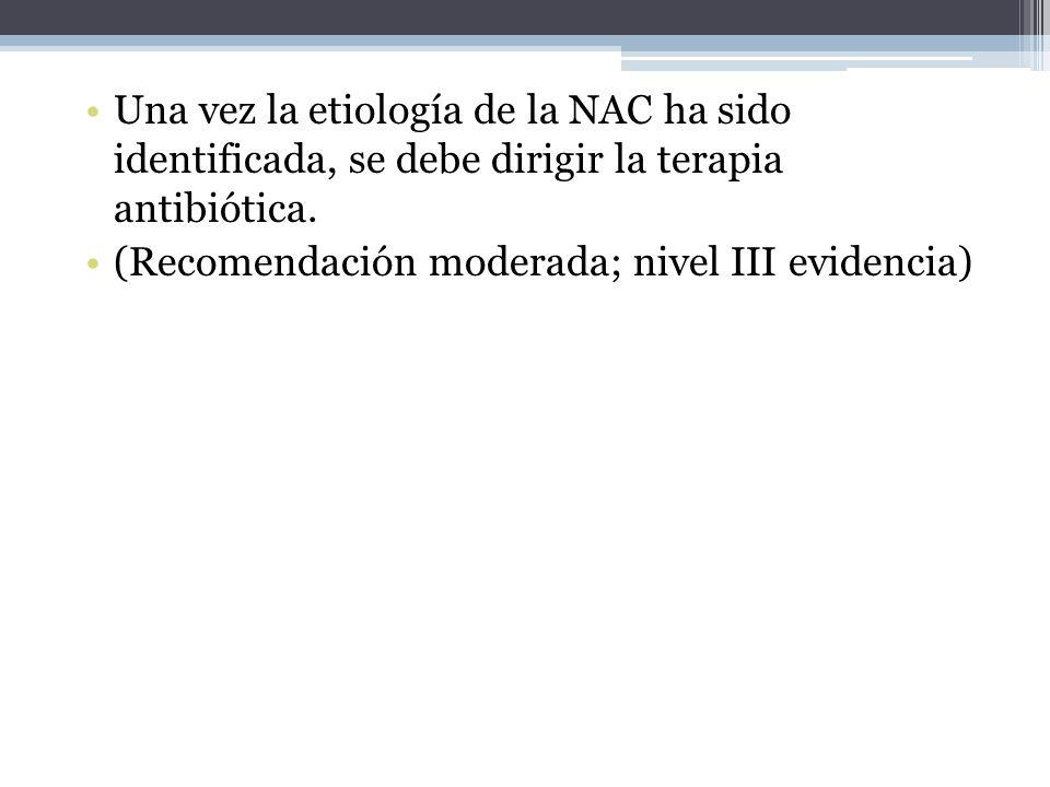 Una vez la etiología de la NAC ha sido identificada, se debe dirigir la terapia antibiótica.