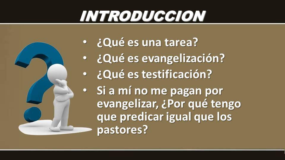 INTRODUCCION ¿Qué es una tarea ¿Qué es evangelización