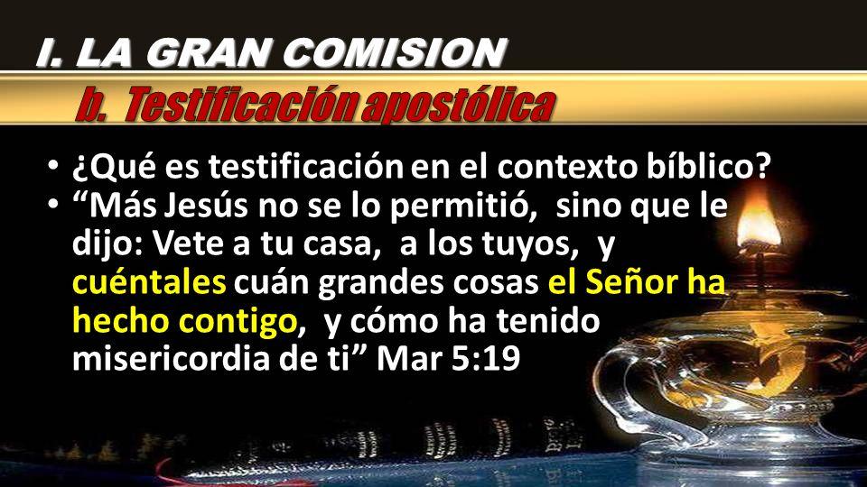 b. Testificación apostólica