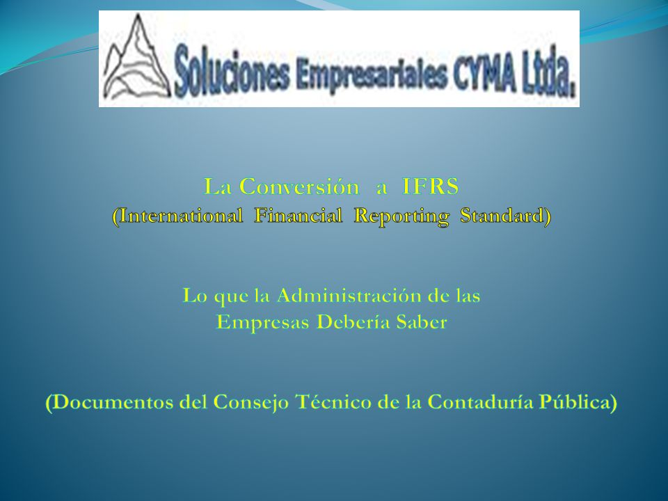La Conversión a IFRS (International Financial Reporting Standard)