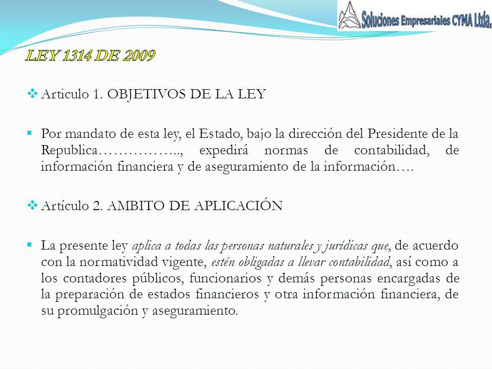 LEY 1314 DE 2009 Articulo 1. OBJETIVOS DE LA LEY