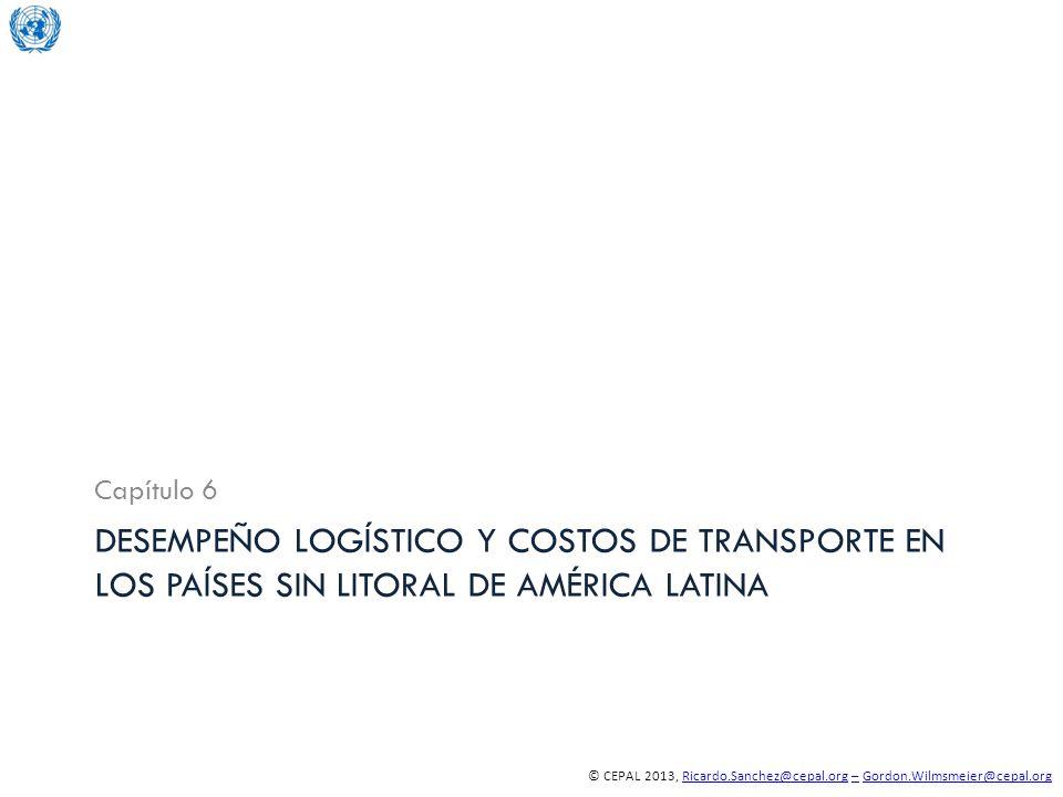 Capítulo 6 Desempeño logístico y costos de transporte en los países sin litoral de América Latina
