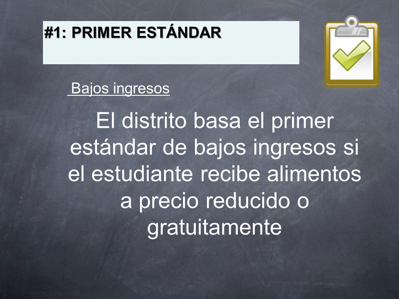 #1: PRIMER ESTÁNDAR Bajos ingresos.